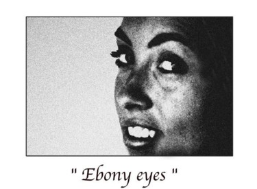 Ebony eyes